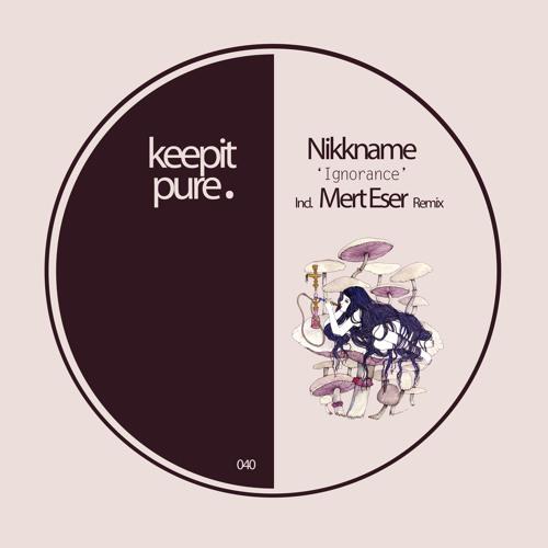 Nikkname - Ignorance (Mert Eser Remix) / Preview