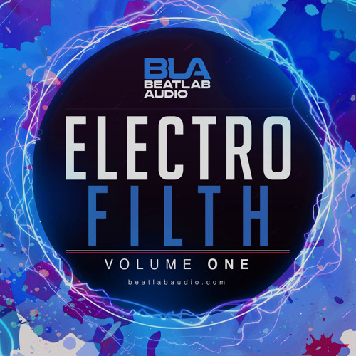 Beatlab Audio - Electro Filth (Sample Pack) by Beatlab Audio | Free