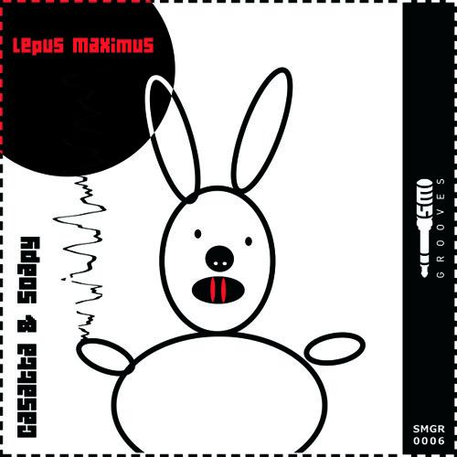 Casatta & Soapy - Lepus Maximus (Release Date: 16.12.2014)