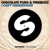 Chocolate Puma & Firebeatz - I Cant Understand (Original Mix) [OUT NOW]