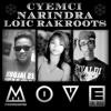 CYEMCI - MOVE (feat. NARINDRA & LOÏC RAKROOTS)