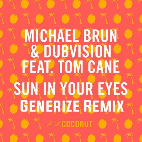 Michael Brun & DubVision - Sun In Your Eyes (Generize Remix)