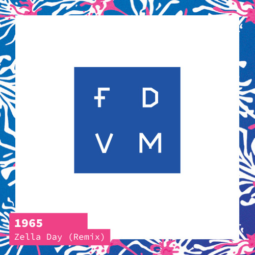 Zella Day - 1965 (FDVM Remix)