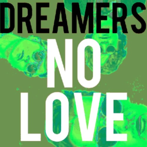 DREAMERS - No Love