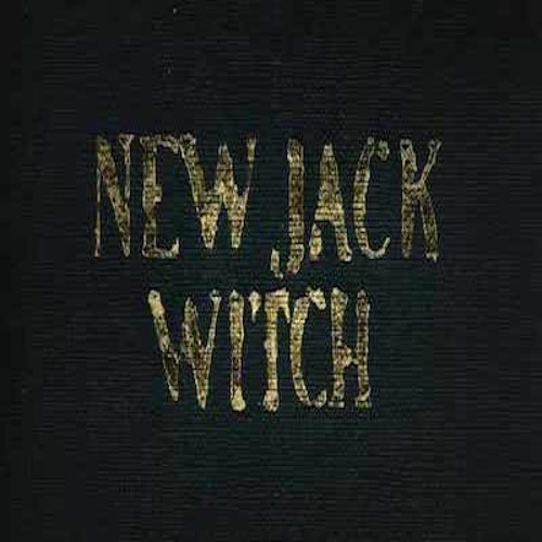 a place both wonderful and strange: New Jack Witch (...shall be the whole of the law)