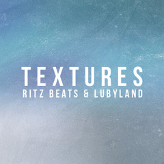 Ritz Beats & Lubyland - Textures