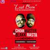 Choir Master Ft Blakk Rasta - Last Born (Prod. By Hydraulix) [ BygoneGH]