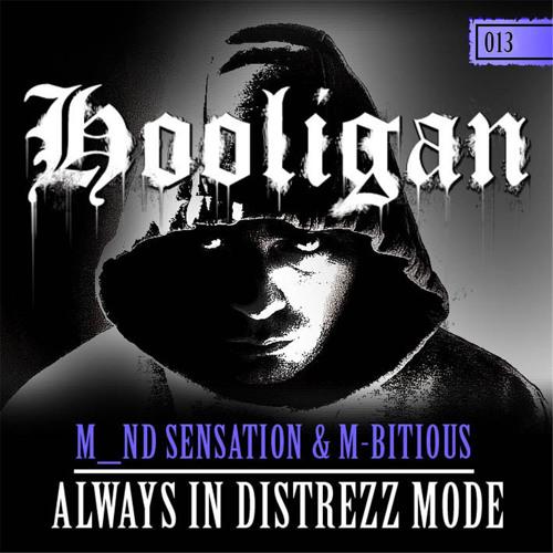 M_nd-Sensation & M-Bitious - Alwayz In Distrezz Mode