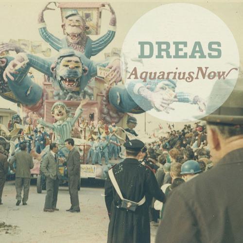 Dreas - aquariusNOW (2010)