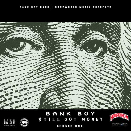 Chosen One - Still Got Money by 1BankBoy