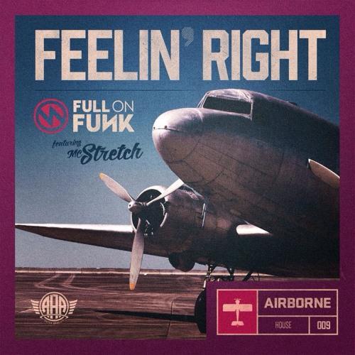 Full On Funk Ft. MC Stretch - Feelin Right (Airborne Artists - 24/11/14)