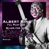 Albert King - I'll Play The Blues For You (Homemade Spaceship Bootleg Remix)