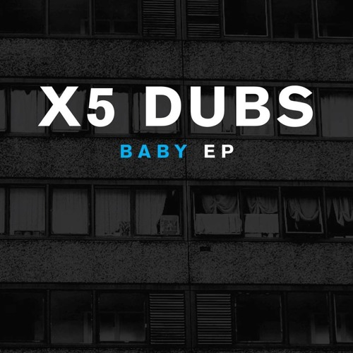 x5 dubs - Baby 2014 Remix Out now on beatport, link in buy it now section