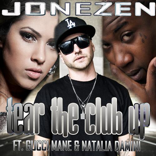 "Jonezen ""Tear The Club Up"" Ft. Gucci Mane & Natalia Damini (Official Version)"
