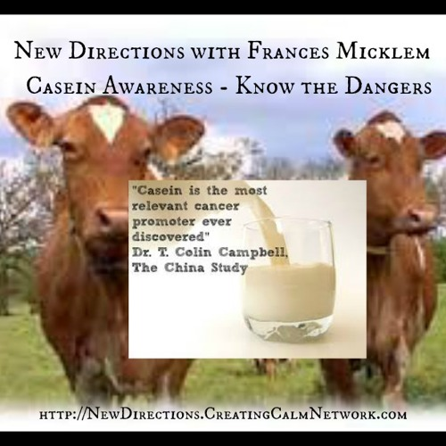 New Directions with Frances Micklem - Casein Awareness - Know the Dangers