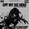 Chief Keef - Off With His Head (Prod By @OTWGBEATS & @ChrisSurreal)