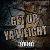 Get Up Ya Weight ft. @Y5Hunnid [prod.by SK On The Track]