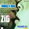 Arijit Singh - Mareez E Ishq - Hoon Main - Sharib Toshi - Zid Movie 2014