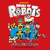 House Of Robots By James Patterson & Chris Grabens (Audiobook extract) read by Jack Patterson