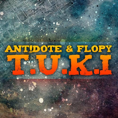 Ant!dote & Flopy - T.U.K.I (Original Mix)