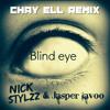 Jasper Lavoo & NickStylzz - Blind Eye (Chay Ell Remix) [FREE]