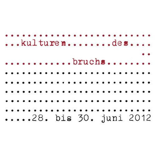 Eröffnung der Tagung Kulturen des Bruchs vom 28. Juni 2012