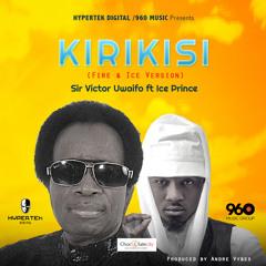 Sir Victor Uwaifo ft Ice Prince – Kirikisi (Fire And Ice Version)