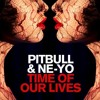 PITBULL & NE-YO – Time Of Our Lives (RADIO EDIT)