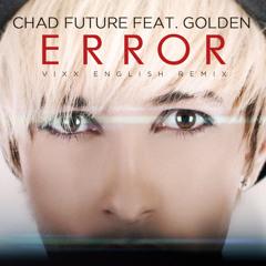 "VIXX - ""Error"" Chad Future English Remix Feat. Golden"