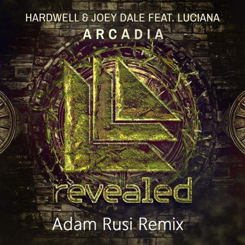 Hardwell & Joey Dale feat. Luciana - Arcadia (Adam Rusi Remix)