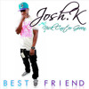 Josh K ft Nick Carter Green - BEST FRIEND
