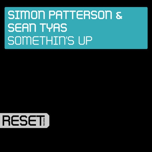 Sean Tyas & Simon Patterson - Somethin's Up