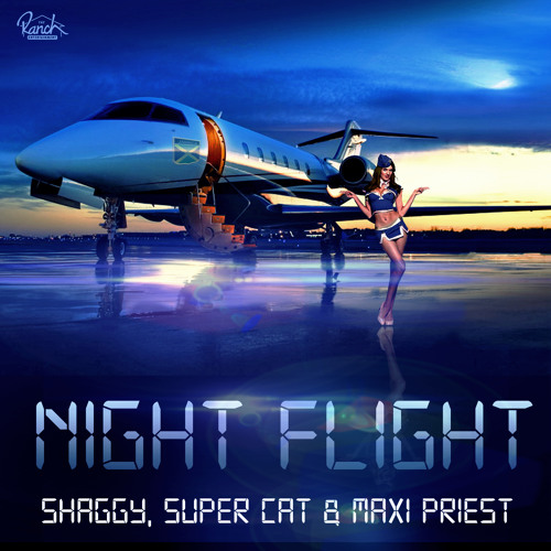Night Flight - Shaggy, Super Cat & Maxi Priest (Ranch Exclusive)