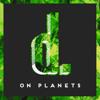degrade.LA : 003 - On Planets [.green]