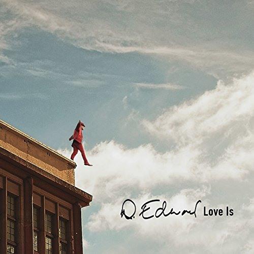 D. Edward : Love Is