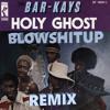 Bar-Kays - Holy Ghost (Blowshitup Remix)