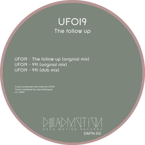 Dead Motion 012 - Ufo 19 - The follow up EP