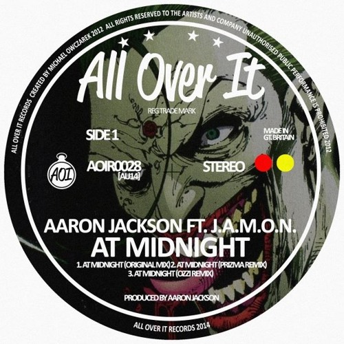 Aaron Jackson Feat. J.A.M.O.N.- At Midnight (Prizma Remix) [All Over It Records]