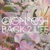 Back 2 Life by Gigamesh