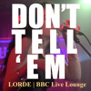 Don't Tell 'Em (Lorde Cover)