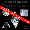 Clean Bandit & Jess Glynne - Real Love (Groovefore & Neevald Rework) - FREE DOWNLOAD