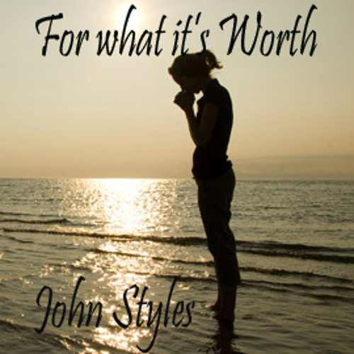 John Styles - For what it's Worth (please read describtion)