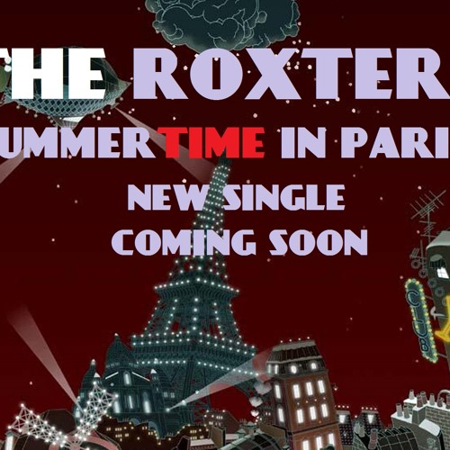 Summertime in Paris - The Roxters