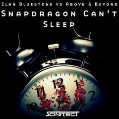 Ilan Bluestone vs Above and Beyond - Snapdragon Can't Sleep (Sonitect Mashup)