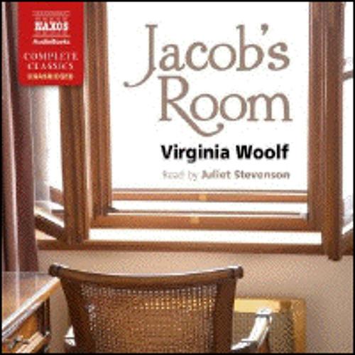 JACOB'S ROOM By Virginia Woolf, Read By Juliet Stevenson