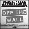 Notixx - Off the Wall (Free Download)