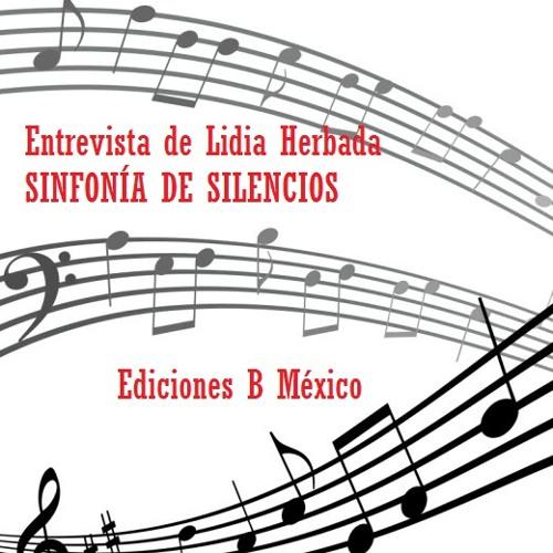 Entrevista con Lidia Herbada para México. Sinfonía de silencios Editorial Ediciones B México