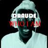 Draude- Who I Am (Original Mix) //FREE DOWNLOAD//
