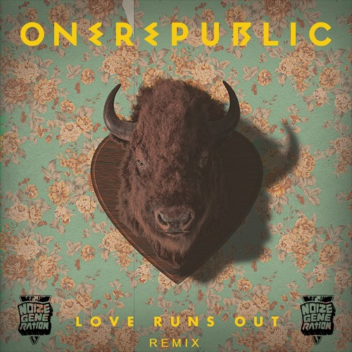 Download OneRepublic - Love Runs Out (Noize Generation Remix)