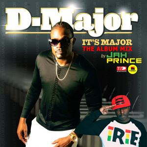 D-Major - It's Major (The Album Mix by Jah Prince)